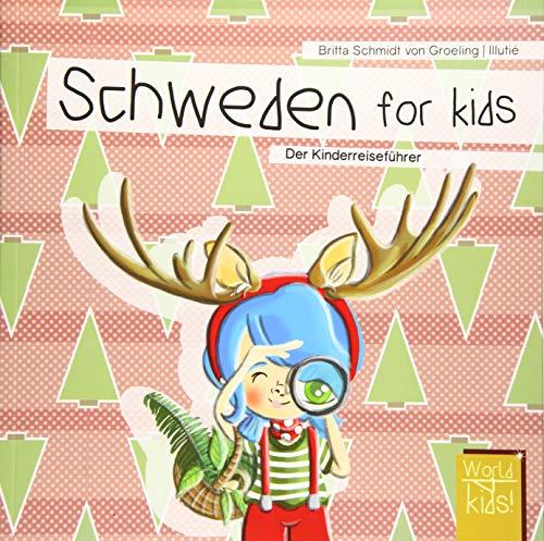 Schweden for kids: Der Kinderreiseführer (World for kids - Reiseführer für Kinder)