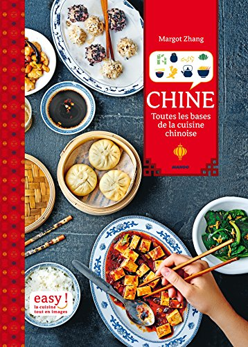 Chine - Toutes les bases de la cuisine chinoise (Easy) par Margot Zhang