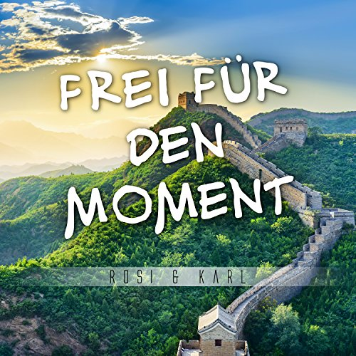 Frei für den Moment