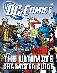 DC Comics Ultimate Character Guide by Dk (2011-08-01)