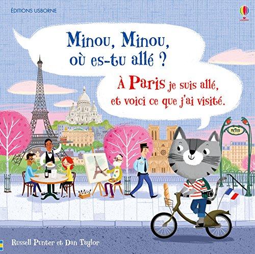 Minou, Minou, où-es tu allé ? Je suis allé à Paris et voici ce que j'ai visité