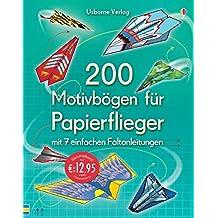 200 Motivbögen für Papierflieger: mit heraustrennbaren Seiten