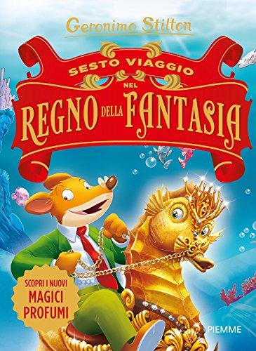 Sesto viaggio nel Regno della Fantasia