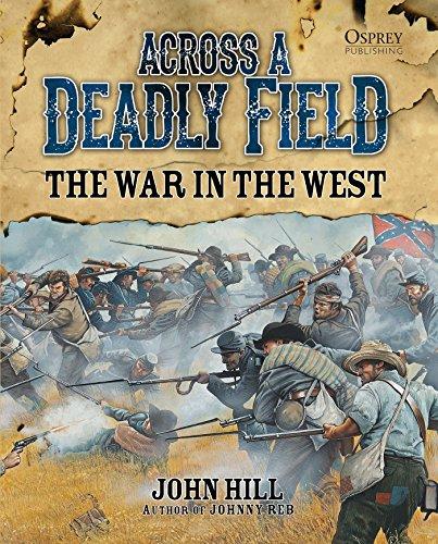 Across A Deadly Field: The War in the West (English Edition) (Bürgerkrieg Wargame)