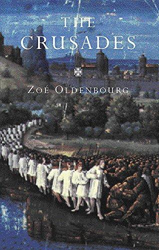 The Crusades por Zoe Oldenbourg