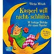 Kasperl will nicht schlafen - 16 lustige Kasperlstücke für einen Spieler