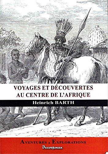 Voyage au centre de l'Afrique par Heinrich Barth
