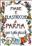 Scarica Libro Fiabe e filastrocche di Parma per i piu piccoli (PDF,EPUB,MOBI) Online Italiano Gratis