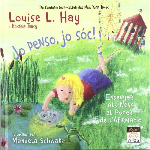 JO PENSO, JO SÓC! (Miau) por Louise l. Hay