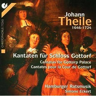 Johann Theile: Kantaten und Instrumentalwerke für Schloß Gottorf