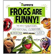 Frogs Are Funny!: The Most Sensational, Inspirational, Celebrational, Muppetational Muppets Joke Book EVER! by Brandon T. Snider (2011-10-11)
