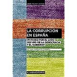 La Corrupción En España. Un Paseo Por El Lado Oscuro De La Democracia Y El Gobierno (Alianza Ensayo)