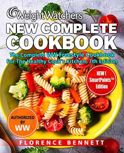 Weight Watchers New Complete Cookbook: The Complete WW Freestyle Cookbook for the Healthy Cook's Kitchen, 7th Edition (English Edition)