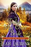 An Indian Mail Order Bride (Ladies of The Frontier)