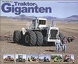 Die Welt der Traktor-Giganten: Die grössten und stärksten Schlepper der Welt