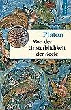 Von der Unsterblichkeit der Seele (Geschenkbuch Weisheit) - Platon