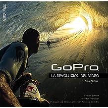 GoPro. La revolución del vídeo: Guía oficial (Photoclub)