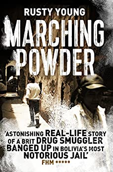 Marching Powder (The Pan Real Lives Series Book 6) by [Young, Rusty]