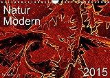 Natur Modern (Wandkalender 2015 DIN A4 quer): Ausgewaehlte Fotokunstwerke zum Thema Natur von AnBe ! (Monatskalender, 14 Seiten)