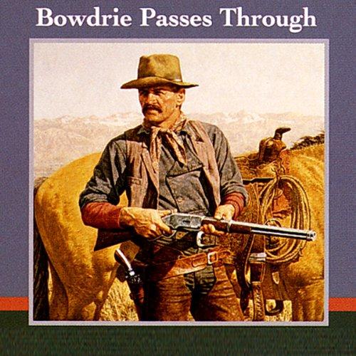 Bowdrie Passes Through  Audiolibri