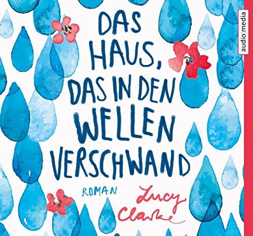 Buchseite und Rezensionen zu 'Das Haus, das in den Wellen verschwand' von Lucy Clarke