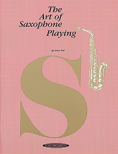 The Art of Saxophone Playing by Larry Teal (1994-11-01)