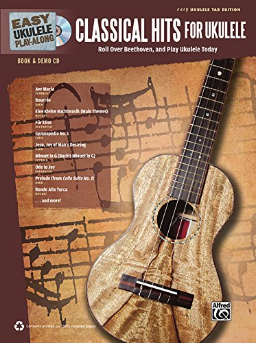Easy Ukulele Play-Along -- Classical Hits for Ukulele: Roll Over Beethoven, and Play Ukulele Today, Book & CD
