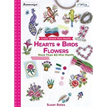 Cross Stitch Mini Motifs: Hearts, Birds, Flowers: More Than 60 Mini Motifs: Kanaviçe Mini Motifler 60'tan Fazla Mini Motif