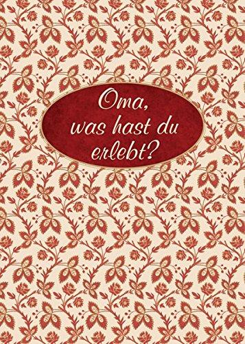 Oma, was hast du erlebt?: Erinnerungsalbum