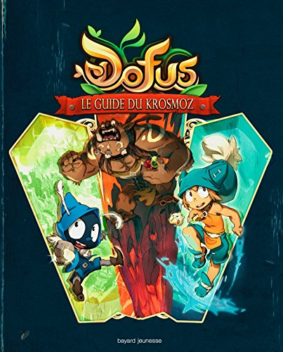 Dofus - Le Guide du Krosmoz par Sylvain Kauffmann