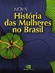 Nova hist�ria das mulheres no Brasil