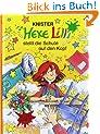 Hexe Lilli stellt die Schule auf den Kopf: In neuer Rechtschreibung