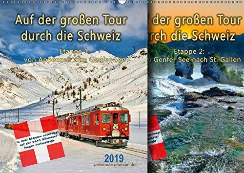 Tour Großes Poster (Auf der großen Tour durch die Schweiz, Etappe 1, Appenzell zum Genfer See (Wandkalender 2019 DIN A2 quer): Auf der Grand Tour of Switzerland ... (Monatskalender, 14 Seiten ) (CALVENDO Orte))