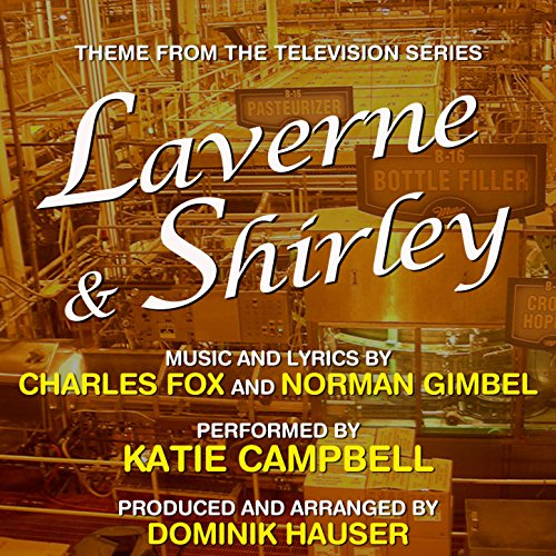 Laverne & Shirley - Theme from the TV Series (Charles Fox, Norman Gimbel) [Clean] (Tv Themes Laverne Und Shirley)