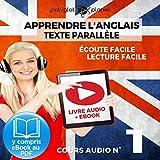 Apprendre l'Anglais - Écoute Facile - Lecture Facile: Texte Parallèle Cours Audio,...
