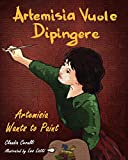 Artemisia Vuole Dipingere - Artemisia Wants to Paint, a Tale about Italian Artist Artemisia Gentileschi
