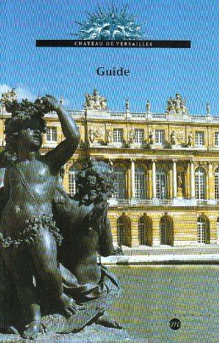 CHATEAU DE VERSAILLES : GUIDE DU MUSEE ET DOMAINE NATIONAL DE VERSAILLE ET TRIANON par Pierre Lemoine