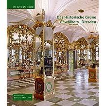 Das Historische Grüne Gewölbe zu Dresden: Die barocke Schatzkammer (Meisterwerke /Masterpieces)