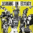 lesbians on extasy