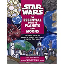 The Essential Guide to Planets and Moons. Star Wars