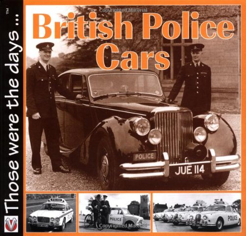 Those Were the Days...: British Police Cars