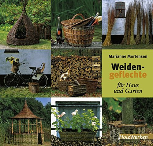 Preisvergleich Produktbild Weidengeflechte für Haus und Garten (HolzWerken)