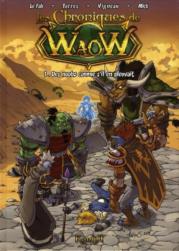 Les chroniques de Waow, Tome 1 : Des noobz comme s'il en pleuvait