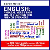 English: Phrasal Verbs Fast Track Learning for French Speakers