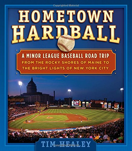 Hometown Hardball: A Minor League Baseball Road Trip from the Rocky Shores of Maine to the Bright Lights of New York City Syracuse Restaurant