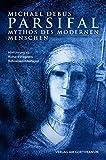 Parsifal - Mythos des modernen Menschen: Hinführung zu Richard Wagners Bühnenweihfestpiel