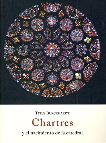 Chartres y el nacimiento de la catedral (El Barquero (olañeta)) por Titus Burckhardt