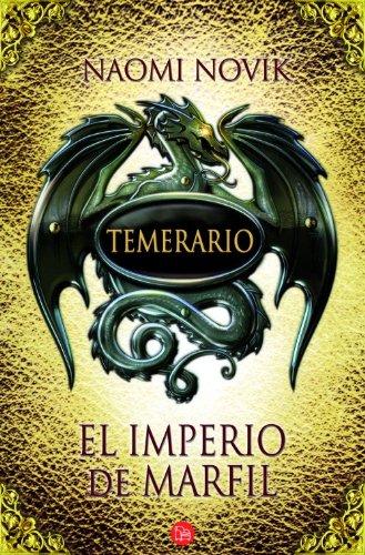 Temerario IV (bolsillo): El imperio de marfil (FORMATO GRANDE) por Naomi Novik