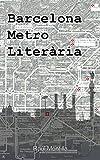 Barcelona Metro Literària (Catalan Edition)