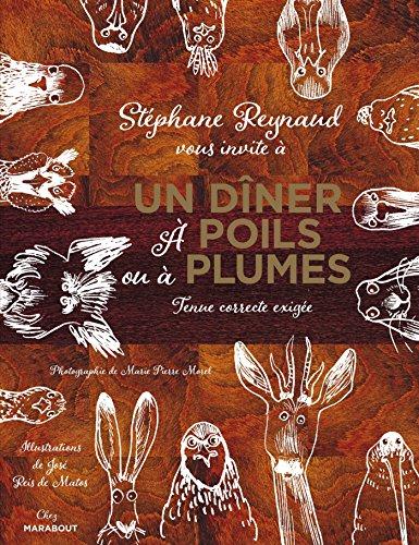 Un dîner à poils ou à plumes par Stéphane Reynaud